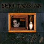 serj tankian: Elect The Dead