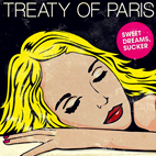 Treaty Of Paris: Sweet Dreams, Sucker