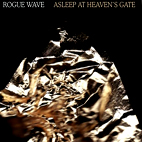 rogue wave: Asleep At Heavens Gate