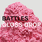 Battles: Gloss Drop
