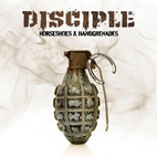 disciple: Horseshoes And Handgrenades