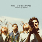 noah and the whale: The First Days Of Spring