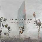 in mourning: Monolith