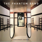 The Phantom Band: Checkmate Savage