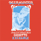 Deerhunter: Rainwater Cassette Exchange