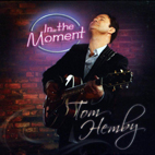 Tom Hemby: In The Moment