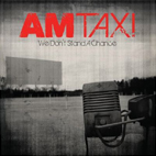 AM Taxi: We Don't Stand A Chance