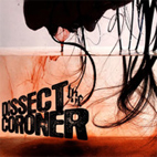 Dissect The Coroner: Dissect The Coroner 2010