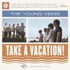 The Young Veins: Take A Vacation