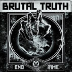 brutal truth: End Time