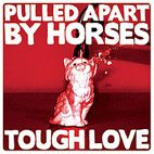 pulled apart by horses: Tough Love