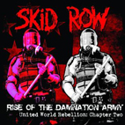 skid row: Rise Of The Damnation Army - United World Rebellion: Chapter Two [EP]