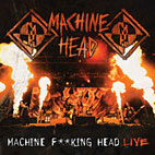 machine head: Machine F**king Head Live