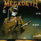 megadeth: So Far, So Good... So What!
