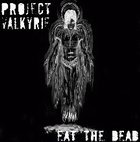 project valkyrie: Eat The Dead