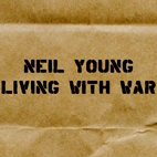 neil young: Living With War