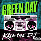 green day: Kill The DJ [Single]