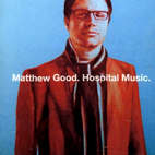 matthew good: Hospital Music