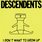 descendents: I Don't Want To Grow Up