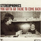 stereophonics: You Gotta Go There To Come Back