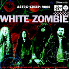 white zombie: Astro-Creep: 2000