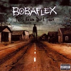 Bobaflex: Tales From Dirt Town