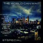 67 special: The World Can Wait