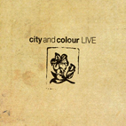 City And Colour: Live