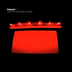 interpol: Turn On The Bright Lights