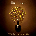 the fray: How To Save A Life