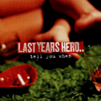last years hero: Tell You When