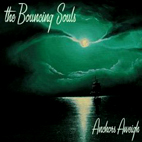 bouncing souls: Anchors Aweigh
