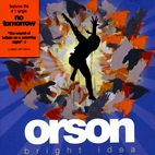 orson: Bright Idea