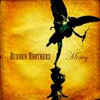 burden brothers: Mercy