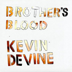 kevin devine: Brother's Blood