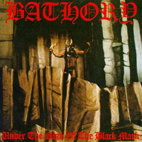 bathory: Under The Sign Of The Black Mark