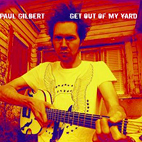 paul gilbert: Get Out Of My Yard