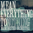 manchester orchestra: Mean Everything To Nothing