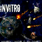 Invitro: When I Was A Planet
