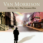 van morrison: Still On Top: The Greatest Hits