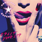 hardcore superstar: Split Your Lip