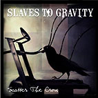 Slaves To Gravity: Scatter The Crow