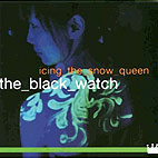 The Black Watch: Icing The Snow Queen