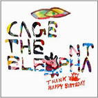 Cage the Elephant: Thank You, Happy Birthday