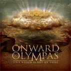 Onward To Olympas: This World Is Not My Home
