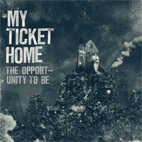 My Ticket Home: The Opportunity To Be