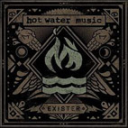 hot water music: Exister
