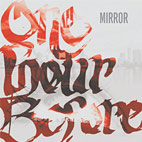 One Hour Before: Mirror