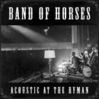 band of horses: Acoustic At The Ryman