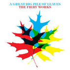 a great big pile of leaves: The Fiery Works [EP]